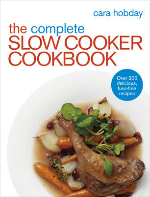 The Complete Slow Cooker Cookbook: Over 200 Delicious Easy Recipes (Paperback)