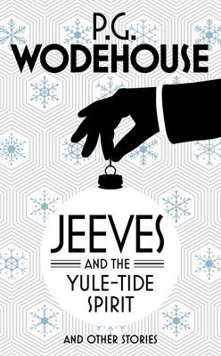 Jeeves and the Yule-Tide Spirit and Other Stories (Hardback)