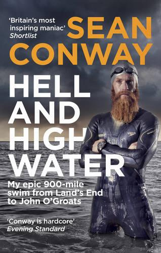 Hell and High Water: My Epic 900-Mile Swim from Land's End to John O'Groats (Paperback)