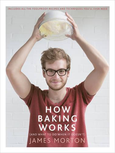 How Baking Works: ...And what to do if it doesn't (Hardback)