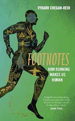 Footnotes: How Running Makes Us Human (Hardback)