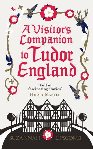 A Visitor's Companion to Tudor England (Paperback)