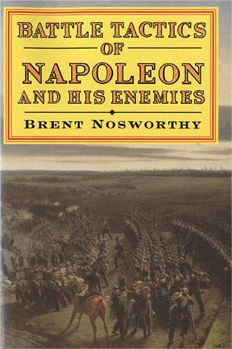 Battle Tactics of Napoleon and His Enemies (Paperback)