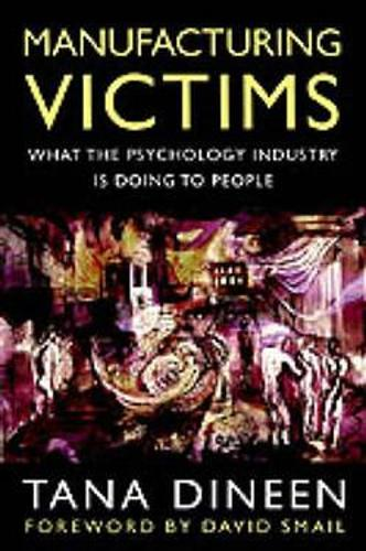 Manufacturing Victims: What the Psychology Industry is Doing to People (Paperback)
