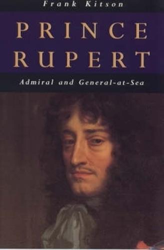Prince Rupert: Admiral and General at Sea (Paperback)