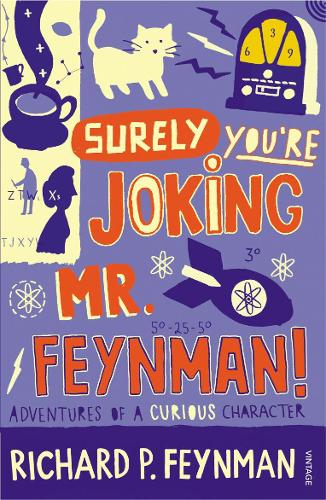 Surely You're Joking Mr Feynman: Adventures of a Curious Character as Told to Ralph Leighton (Paperback)