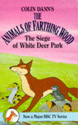 Siege of White Deer Park - Farthing Wood S. v.5 (Paperback)