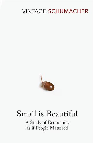 Small Is Beautiful: A Study of Economics as if People Mattered (Paperback)