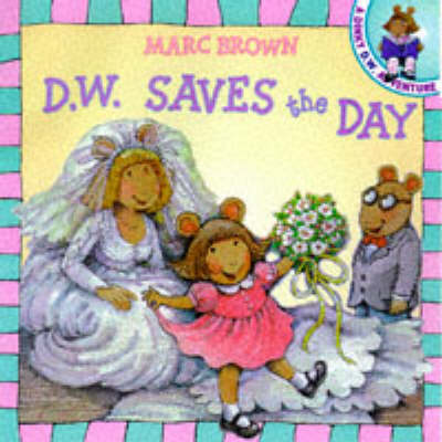 D.W. Saves the Day - Red Fox picture books (Paperback)