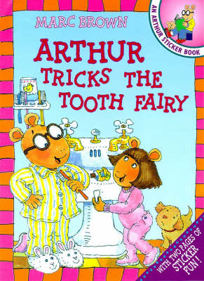 Arthur Tricks the Tooth Fairy: An Arthur Sticker Book - Arthur Adventure S. (Paperback)