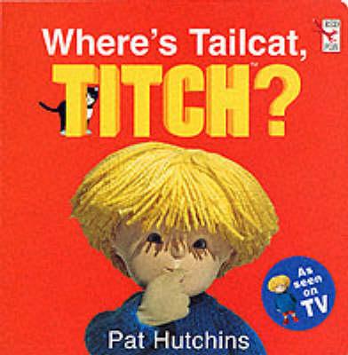 Where's Tailcat, Titch? (Hardback)
