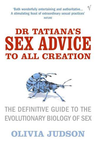 Dr Tatiana's Sex Advice to All Creation: Definitive Guide to the Evolutionary Biology of Sex (Paperback)