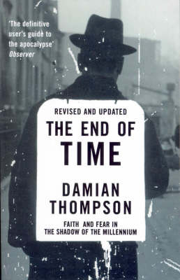 The End of Time: Faith and Fear in the Shadow of the Millennium (Paperback)