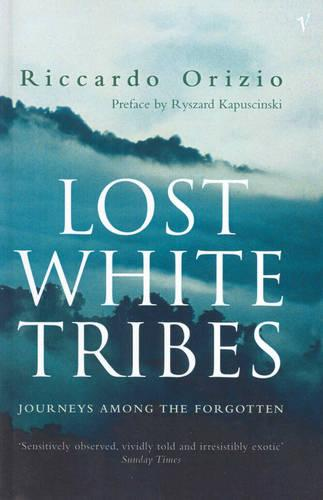 Lost White Tribes: Journeys Among the Forgotten (Paperback)
