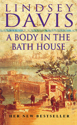 A Body in the Bath House: (Falco 13) - Falco 13 (Paperback)