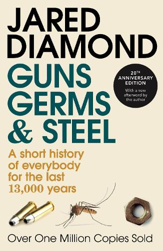 Guns, Germs And Steel: 20th Anniversary Edition (Paperback)