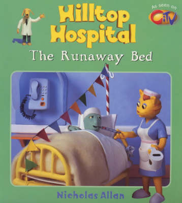 The Runaway Bed - Hilltop Hospital S. 2 (Paperback)