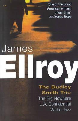 Dudley Smith Trio: The Big Nowhere, LA Confidential, White Jazz (Paperback)