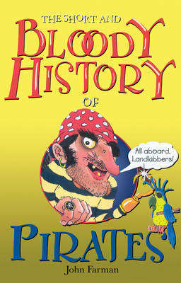 The Short and Bloody History of Pirates (Paperback)