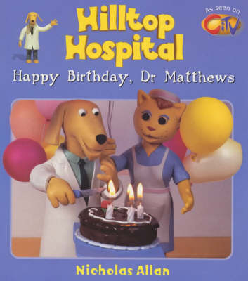 Happy Birthday, Dr. Matthews - Hilltop Hospital S. 4 (Paperback)