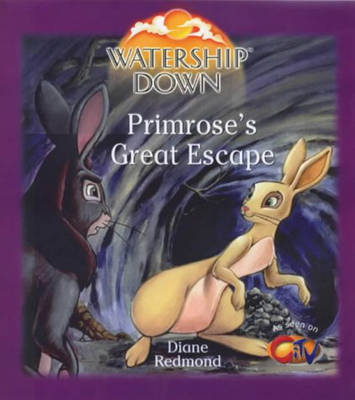 Watership Down - Primrose's Great Escape: A New Life for Primrose (Paperback)