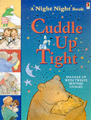 Cuddle Up Tight - A night night book (Paperback)