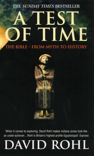 A Test Of Time: Volume One-The Bible-From Myth to History (Paperback)