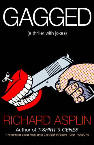 Gagged: (a thriller with jokes) (Paperback)