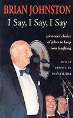 I Say, I Say, I Say (Paperback)