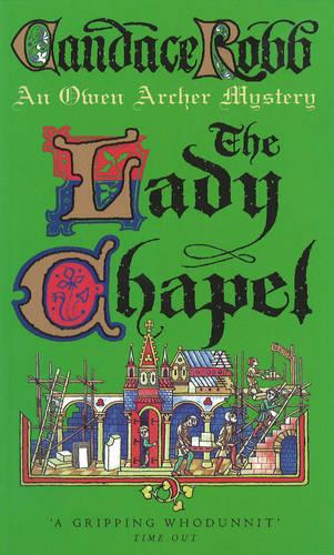 The Lady Chapel: An Owen Archer Mystery (Paperback)