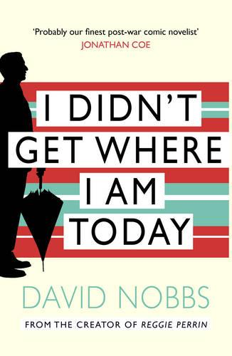 I Didn't Get Where I Am Today (Paperback)