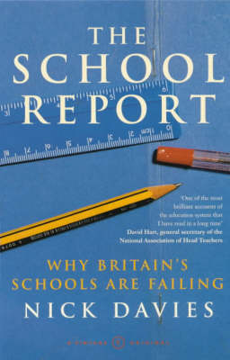The School Report: The Hidden Truth About Britain's Classrooms (Paperback)