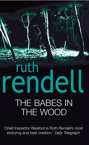 The Babes In The Wood: (A Wexford Case) - Wexford (Paperback)