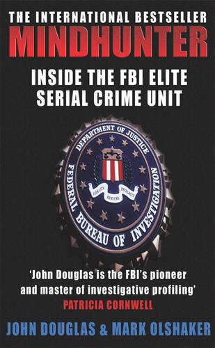 Mindhunter: Inside the FBI Elite Serial Crime Unit (Now A Netflix Series) (Paperback)