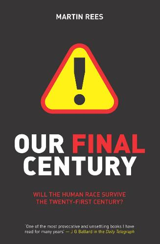 Our Final Century: The 50/50 Threat to Humanity's Survival (Paperback)