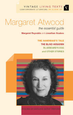 """Margaret Atwood: """"Handmaid's Tale"""", """"Blind Assassin"""", """"Bluebeard's Egg and Other Stories"""": The Essential Guide - Vintage Living Texts No. 8 (Paperback)"""