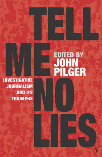Tell Me No Lies: Investigative Journalism and its Triumphs (Paperback)
