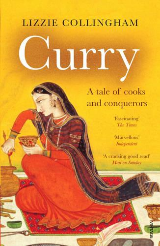 Curry: A Tale of Cooks and Conquerors (Paperback)