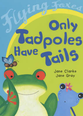 Only Tadpoles Have Tails (Paperback)