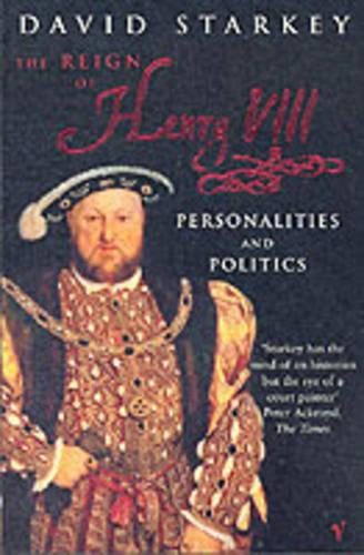 Reign Of Henry VIII: The Personalities and Politics (Paperback)