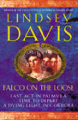 "Falco on the Loose: Falco On The Loose ""Last Act in Palmyra"", ""Time to Depart"", ""A Dying Light in Corduba"" (Paperback)"
