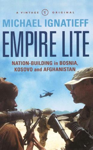 Empire Lite: Nation-Building in Bosnia, Kosovo and Afghanistan (Paperback)
