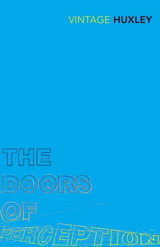 The Doors of Perception: And Heaven and Hell (Paperback)