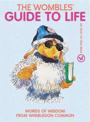 The Wombles' Guide to Life: Words of Wisdom from Wimbledon Common (Paperback)