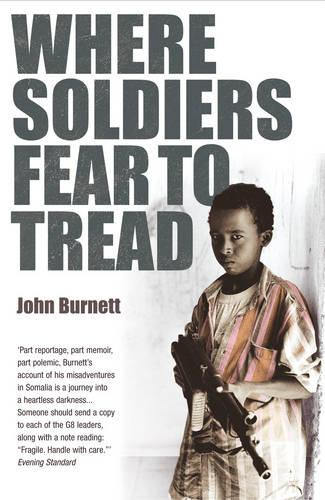 Where Soldiers Fear To Tread: At Work in the Fields of Anarchy (Paperback)