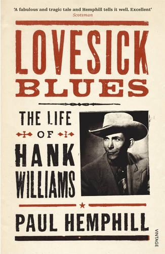 Lovesick Blues: The Life of Hank Williams (Paperback)