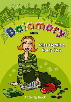 Miss Hoolie's Rainy Day: An Activity Book - Balamory (Paperback)