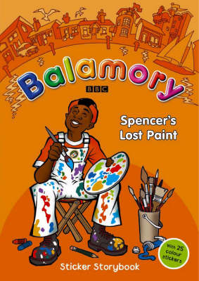 Balamory: Spencer's Lost Paint: a Sticker Storybook (Paperback)