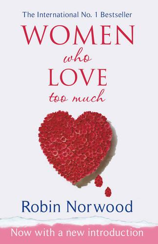 Women Who Love Too Much (Paperback)