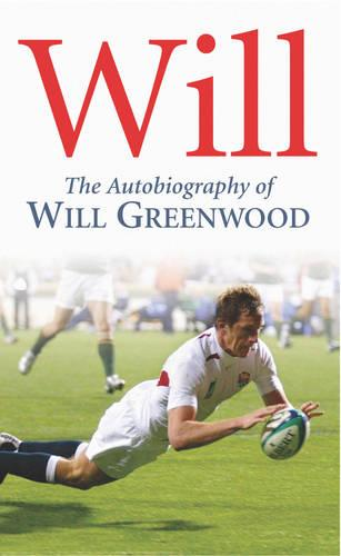 Will: The Autobiography of Will Greenwood (Paperback)